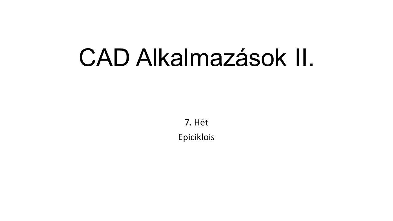 CAD Alkalmazások II. 7. Hét Epiciklois