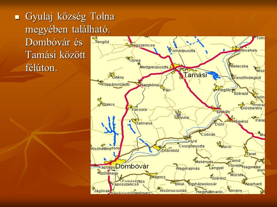 Gyulaj község Tolna megyében található. Dombóvár és Tamási között félúton.