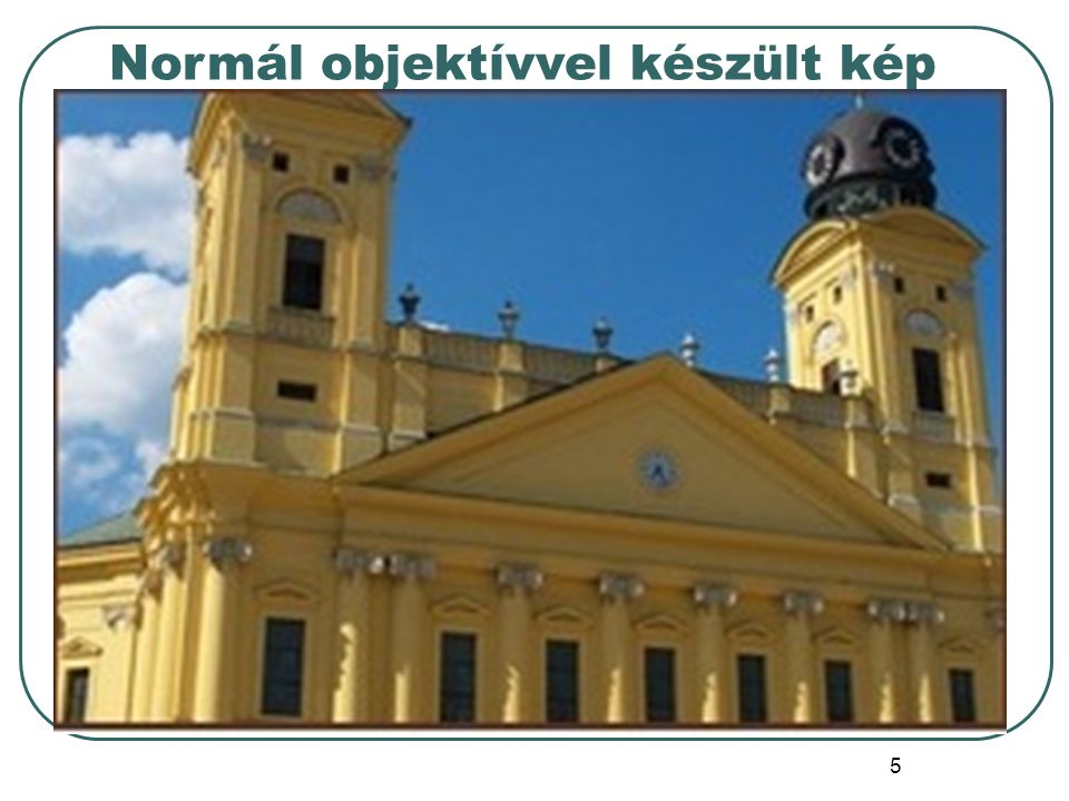 5 Normál objektívvel készült kép