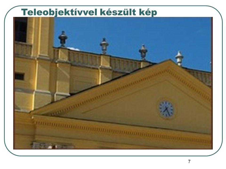 8 Nagylátószögű objektív Kb.