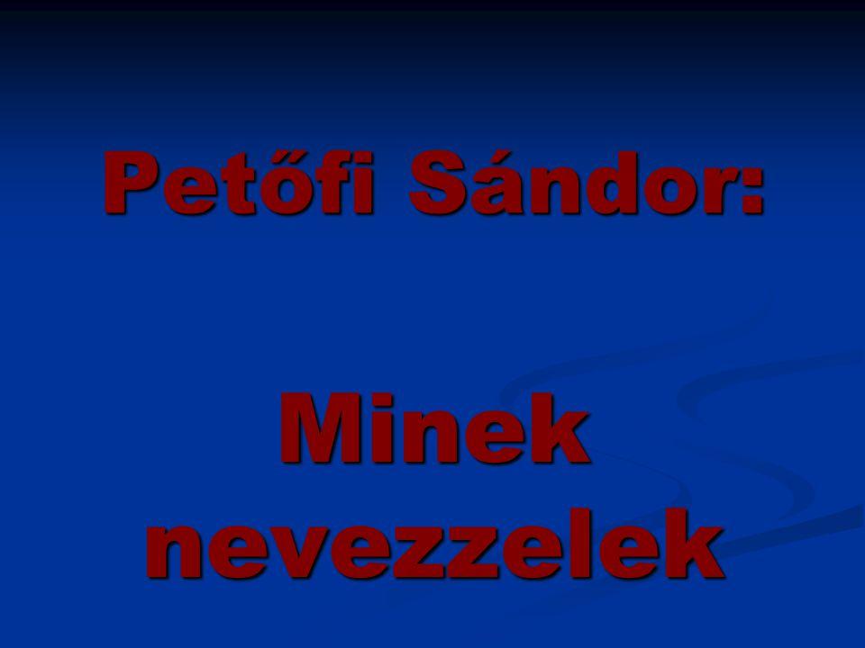 Petőfi Sándor: Minek nevezzelek