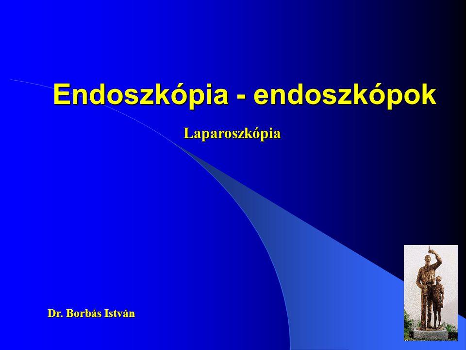 Laparoszkópia:diagnosztikus operatív Szakmák, ahol a laparoszkópia indikált lehet: - nőgyógyászat - sebészet - urológia - traumatológia - othopédia - idegsebészet