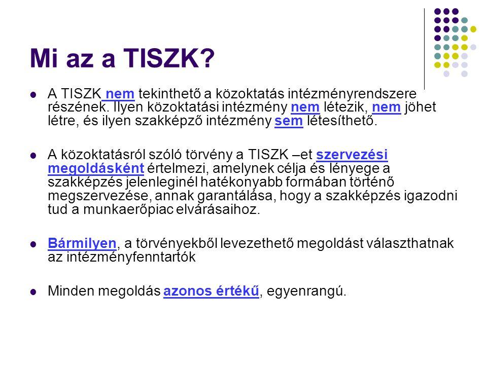 Mi az a TISZK.A TISZK nem tekinthető a közoktatás intézményrendszere részének.