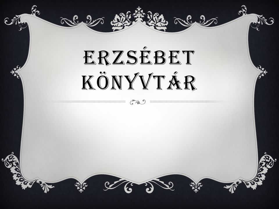 ERZSÉBET KÖNYVTÁR