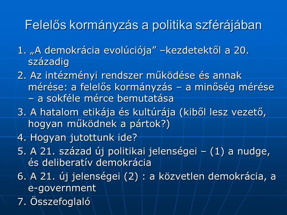 """Felelős kormányzás a politika szférájában 1. """"A demokrácia evolúciója –kezdetektől a 20."""