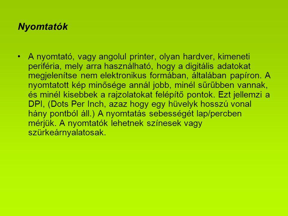 Nyomtatók A nyomtató, vagy angolul printer, olyan hardver, kimeneti periféria, mely arra használható, hogy a digitális adatokat megjelenítse nem elekt