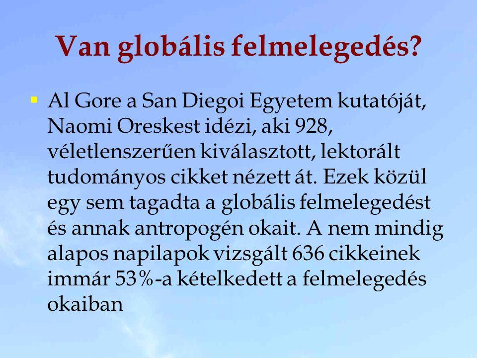 Van globális felmelegedés.