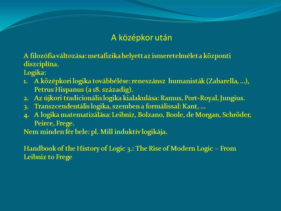 Újkori tradicionális logika: -megmarad a természetes nyelvi keretek között -leegyszerűsíti a középkor túlfinomult distinkcióit -elhagy témákat, pl.