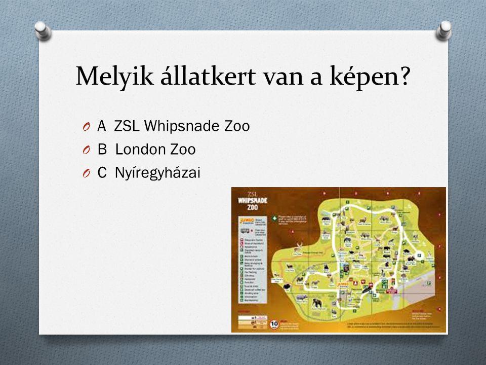 Melyik állatkert van a képen O A ZSL Whipsnade Zoo O B London Zoo O C Nyíregyházai