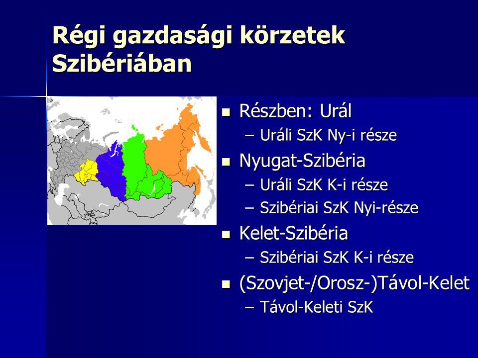 Régi gazdasági körzetek Szibériában Részben: Urál Részben: Urál –Uráli SzK Ny-i része Nyugat-Szibéria Nyugat-Szibéria –Uráli SzK K-i része –Szibériai
