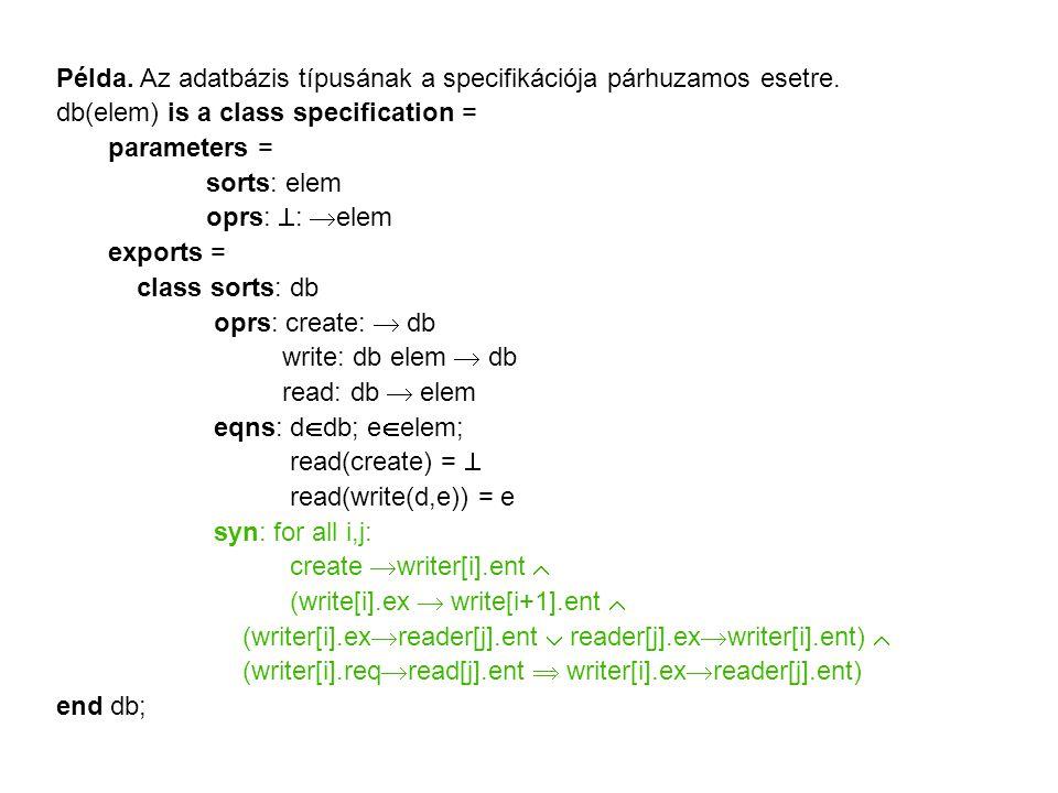 Példa. Az adatbázis típusának a specifikációja párhuzamos esetre.