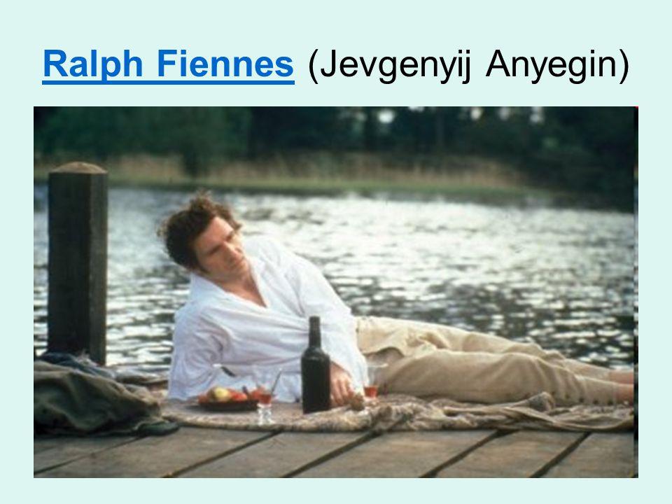 Ralph FiennesRalph Fiennes (Jevgenyij Anyegin)