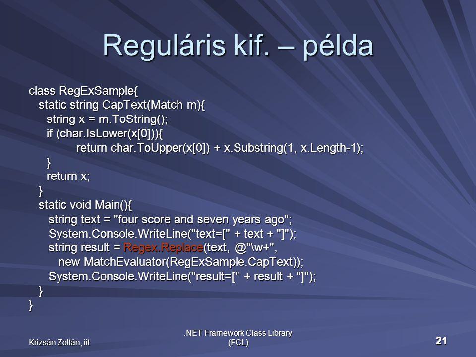 Krizsán Zoltán, iit.NET Framework Class Library (FCL) 21 Reguláris kif.