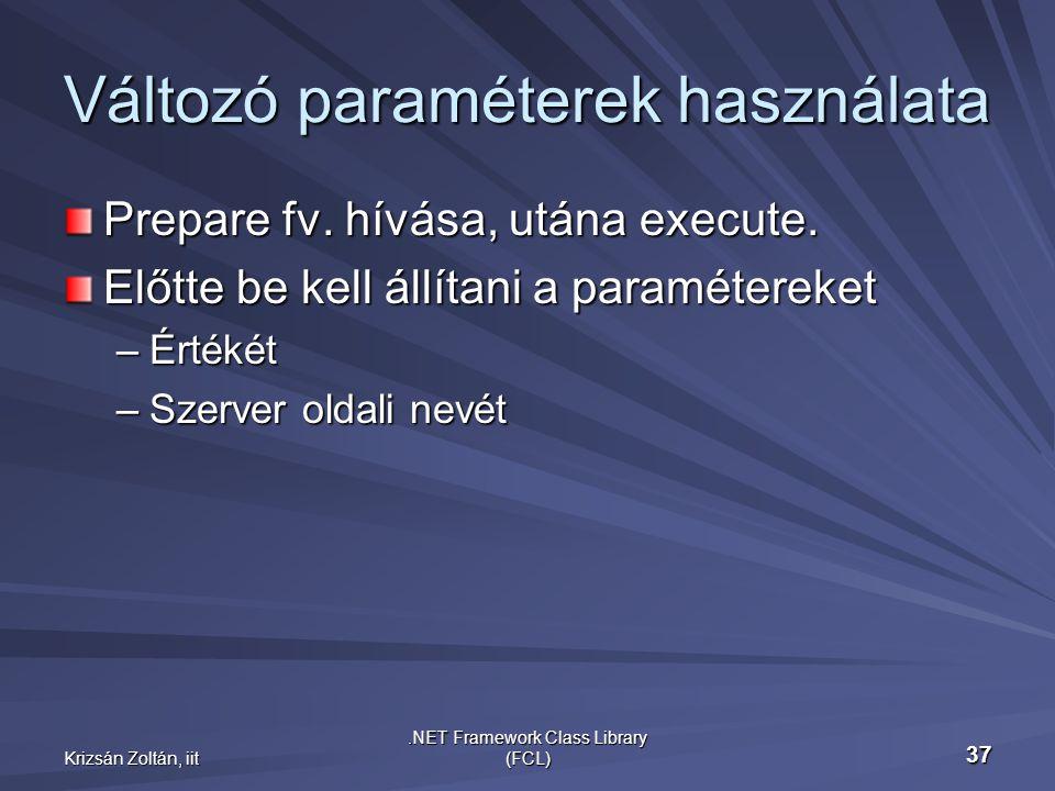 Krizsán Zoltán, iit.NET Framework Class Library (FCL) 37 Változó paraméterek használata Prepare fv.
