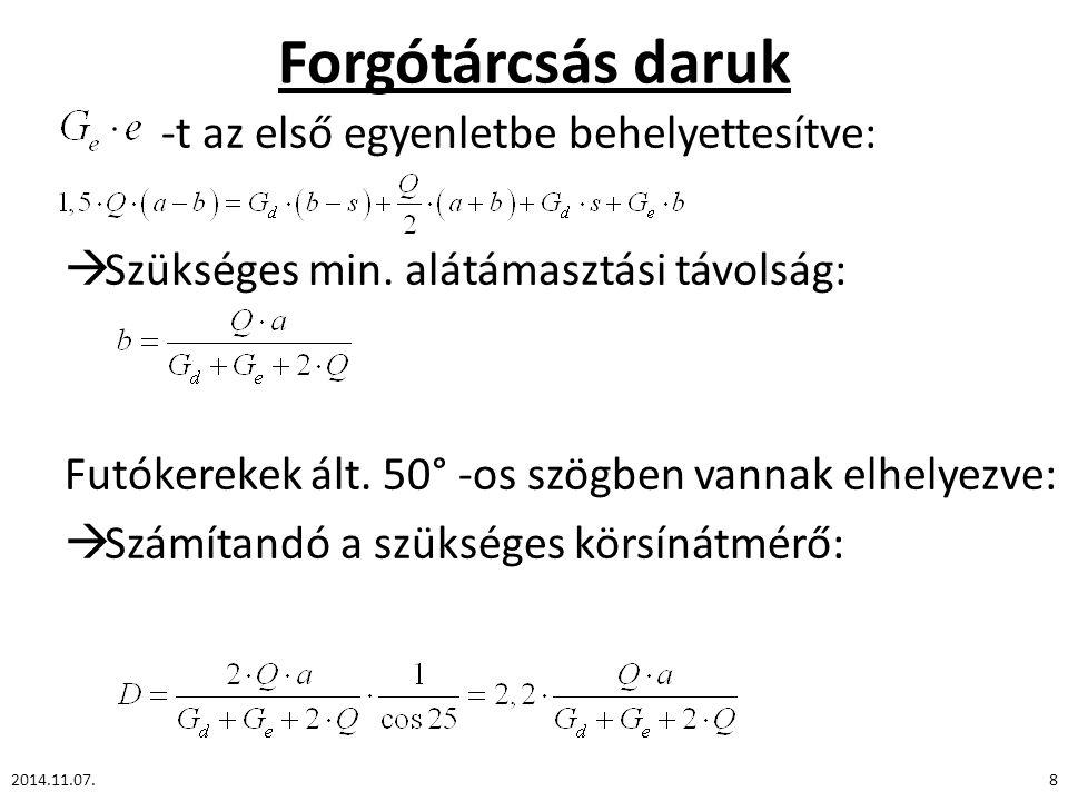 -t az első egyenletbe behelyettesítve:  Szükséges min. alátámasztási távolság: Futókerekek ált. 50° -os szögben vannak elhelyezve:  Számítandó a szü
