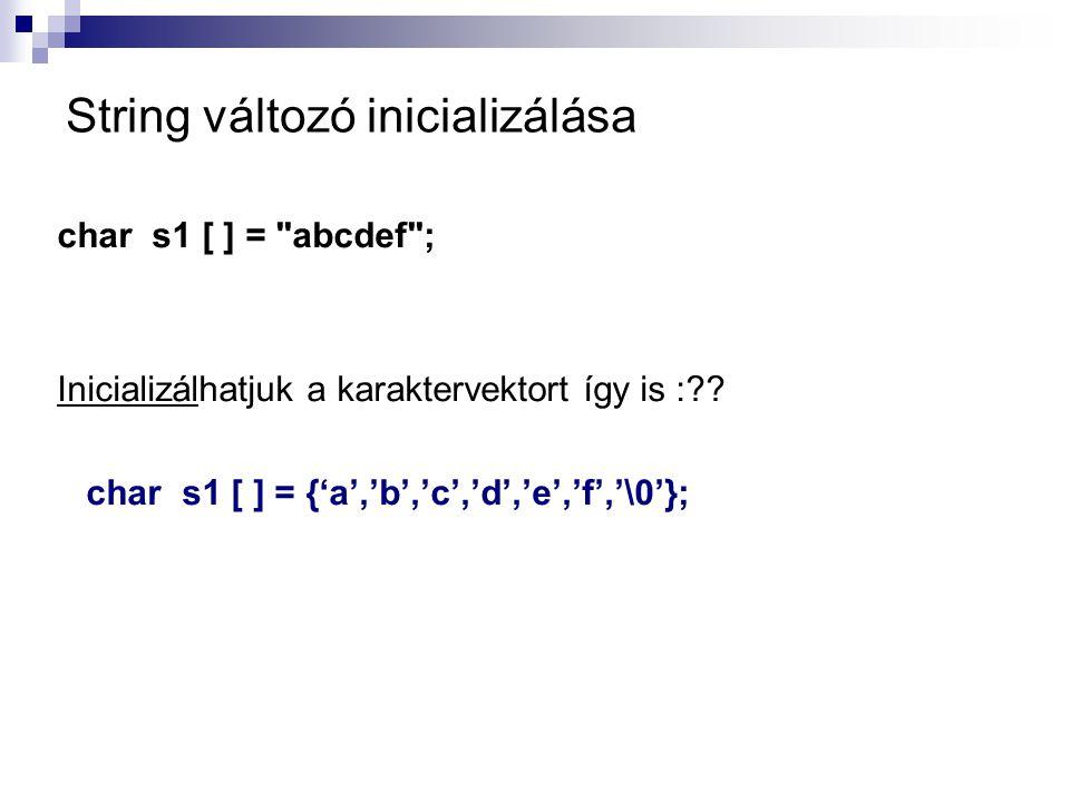 String változó inicializálása char s1 [ ] =