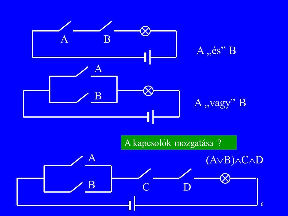"""6 A """"és B A """"vagy B A kapcsolók mozgatása ? AB A B A B CD (A  B)  C  D"""