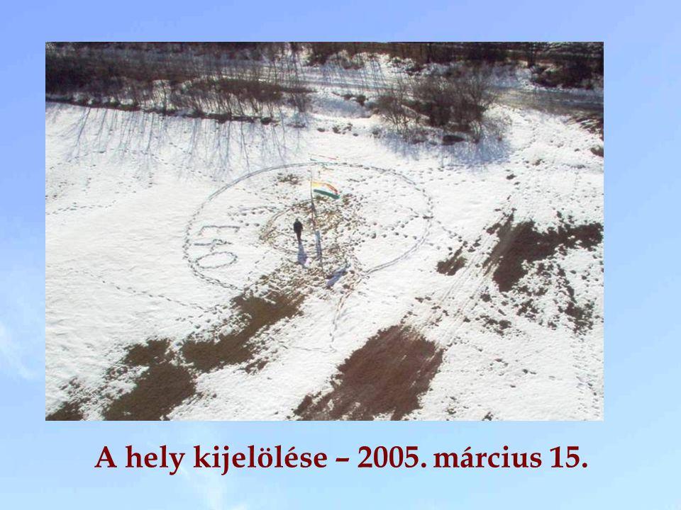 A hely kijelölése – 2005. március 15.