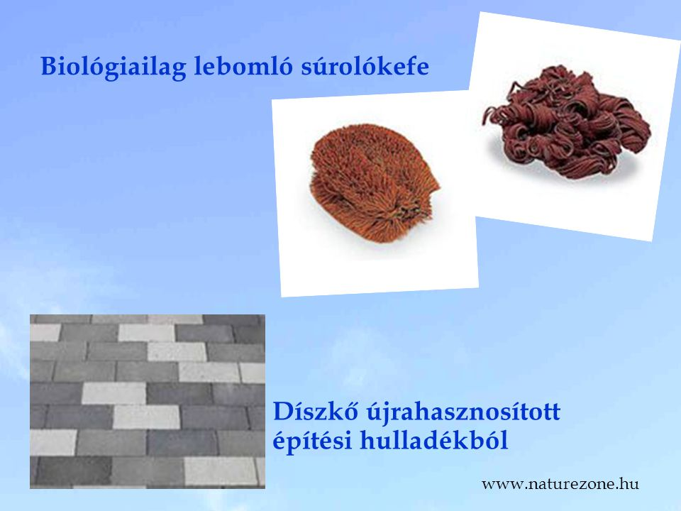 Biológiailag lebomló súrolókefe Díszkő újrahasznosított építési hulladékból www.naturezone.hu