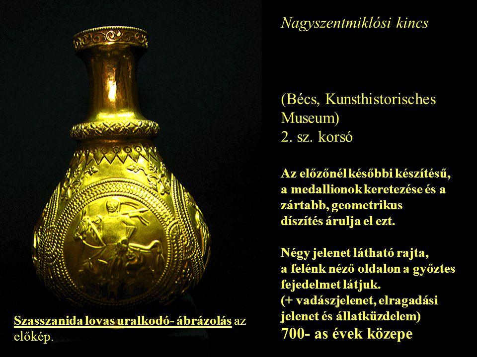Nagyszentmiklósi kincs (Bécs, Kunsthistorisches Museum) 2. sz. korsó Az előzőnél későbbi készítésű, a medallionok keretezése és a zártabb, geometrikus