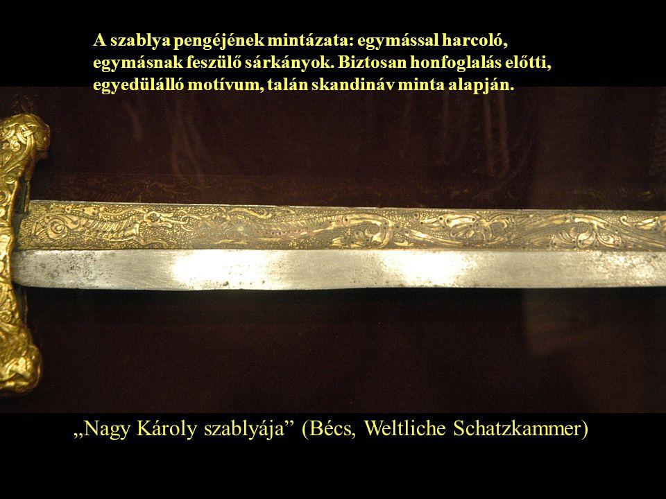 """""""Nagy Károly szablyája"""" (Bécs, Weltliche Schatzkammer) A szablya pengéjének mintázata: egymással harcoló, egymásnak feszülő sárkányok. Biztosan honfog"""