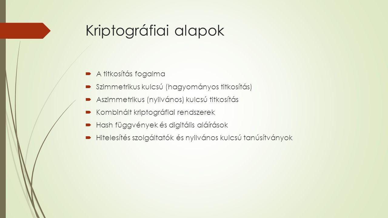 A titkosítás fogalma  x – a nyílt szöveg, amit titkosítani akarunk (pl.