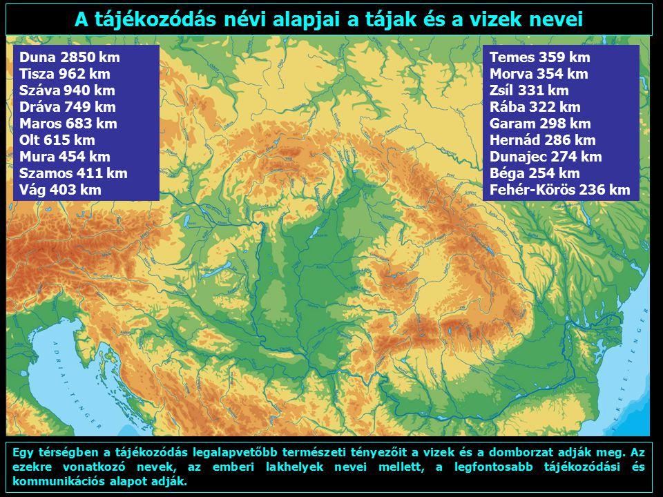2015. 04. 22.FARAGÓ IMRE: FÖLDRAJZI NEVEK (5)3 A tájékozódás névi alapjai a tájak és a vizek nevei Egy térségben a tájékozódás legalapvetőbb természet