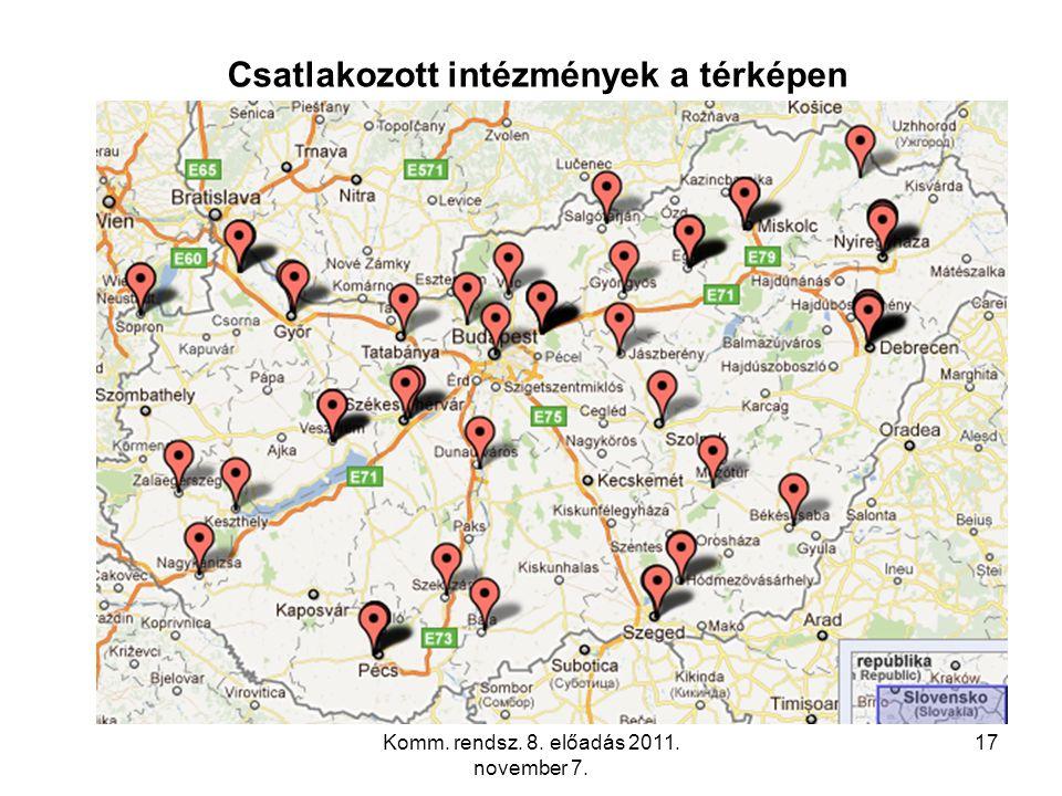 Komm. rendsz. 8. előadás 2011. november 7. 17 Csatlakozott intézmények a térképen