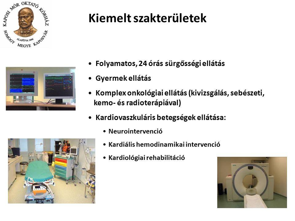 Folyamatos, 24 órás sürgősségi ellátás Gyermek ellátás Komplex onkológiai ellátás (kivizsgálás, sebészeti, kemo- és radioterápiával) Kardiovaszkuláris