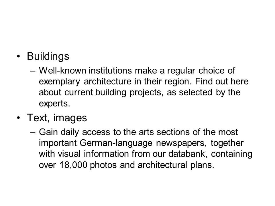 Buildings –Well-known institutions make a regular choice of exemplary architecture in their region.