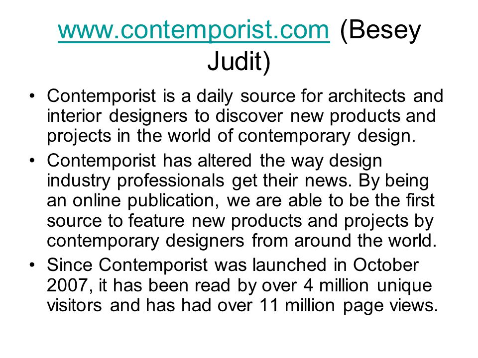 www.contemporist.comwww.contemporist.com (Besey Judit) Contemporist is a daily source for architects and interior designers to discover new products and projects in the world of contemporary design.