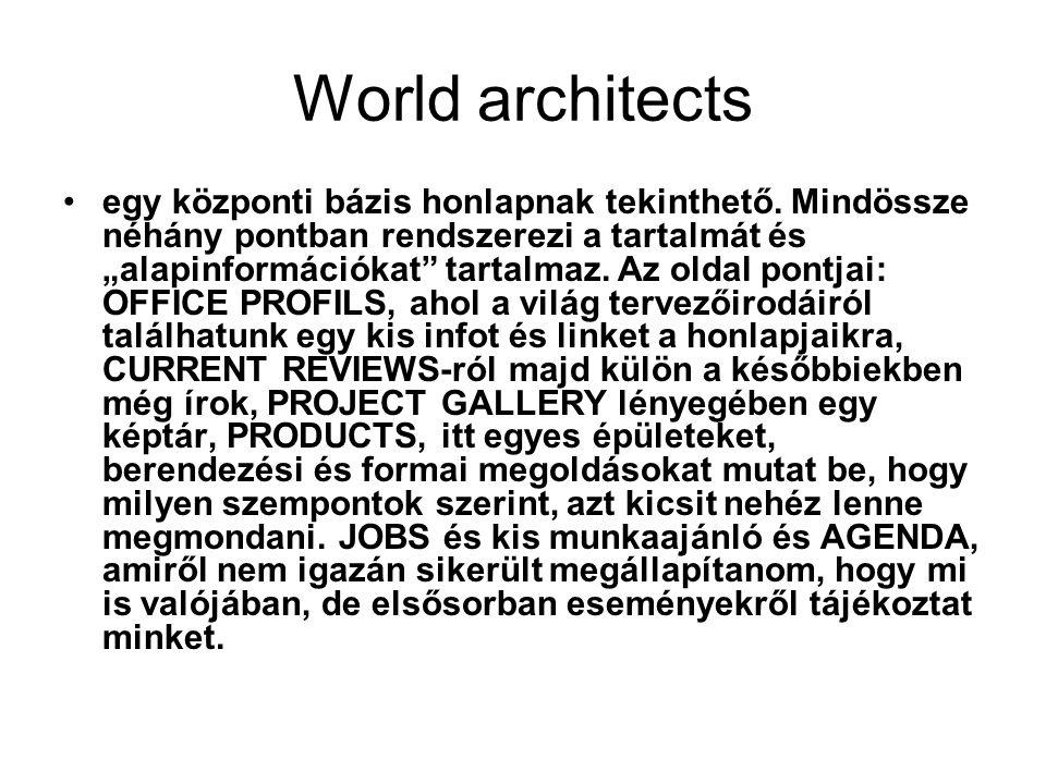 """World architects egy központi bázis honlapnak tekinthető. Mindössze néhány pontban rendszerezi a tartalmát és """"alapinformációkat"""" tartalmaz. Az oldal"""