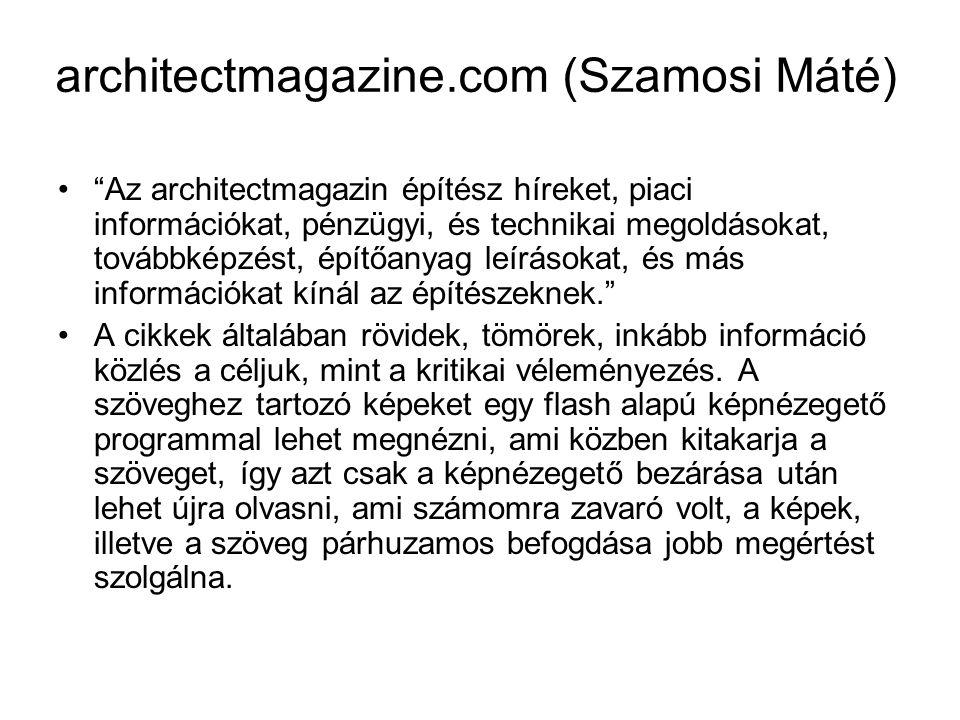 """architectmagazine.com (Szamosi Máté) """"Az architectmagazin építész híreket, piaci információkat, pénzügyi, és technikai megoldásokat, továbbképzést, ép"""