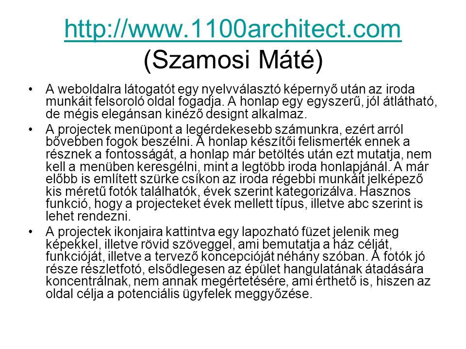 http://www.1100architect.com http://www.1100architect.com (Szamosi Máté) A weboldalra látogatót egy nyelvválasztó képernyő után az iroda munkáit felso