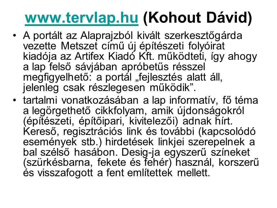 www.tervlap.huwww.tervlap.hu (Kohout Dávid) A portált az Alaprajzból kivált szerkesztőgárda vezette Metszet című új építészeti folyóirat kiadója az Ar