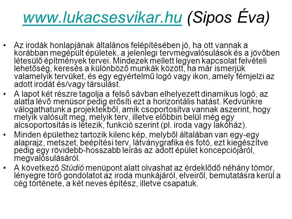 www.lukacsesvikar.huwww.lukacsesvikar.hu (Sipos Éva) Az irodák honlapjának általános felépítésében jó, ha ott vannak a korábban megépült épületek, a j