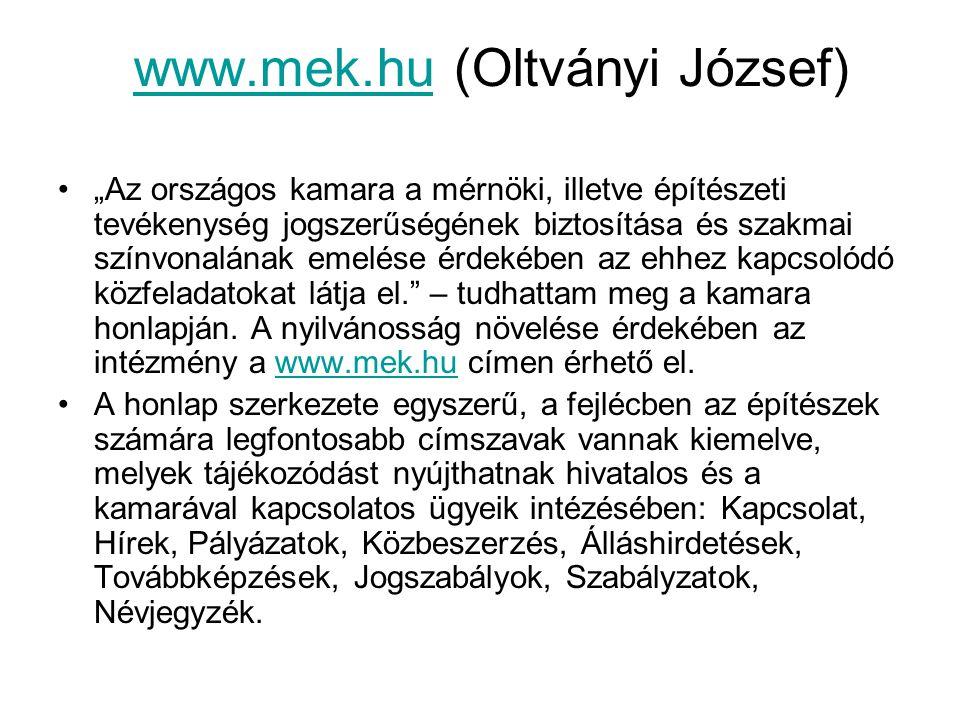 """www.mek.huwww.mek.hu (Oltványi József) """"Az országos kamara a mérnöki, illetve építészeti tevékenység jogszerűségének biztosítása és szakmai színvonalá"""
