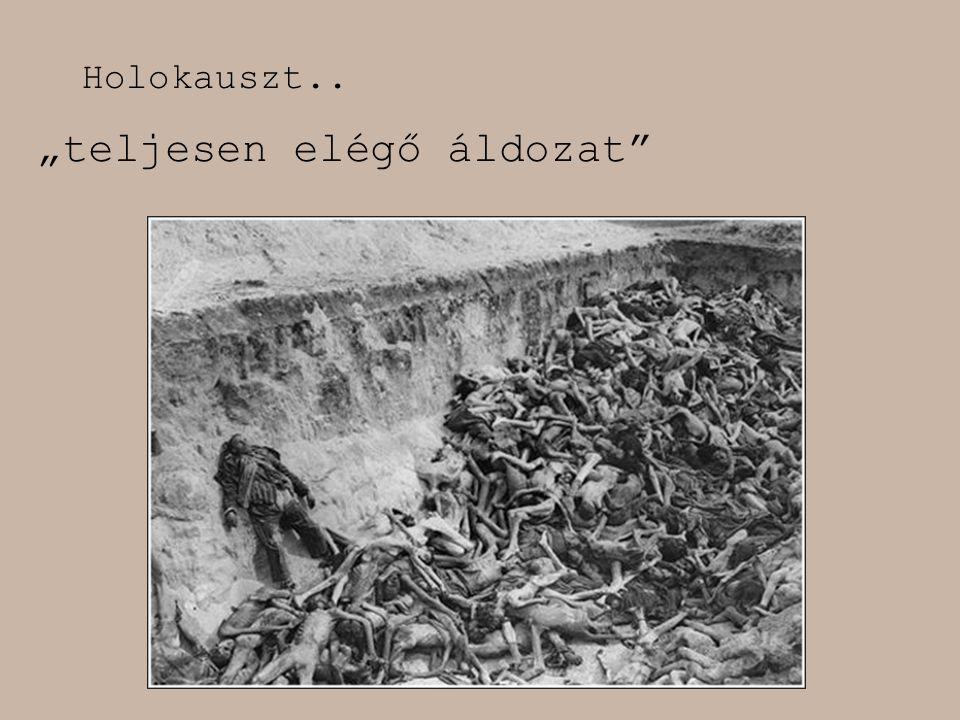 """""""teljesen elégő áldozat"""" Holokauszt.."""