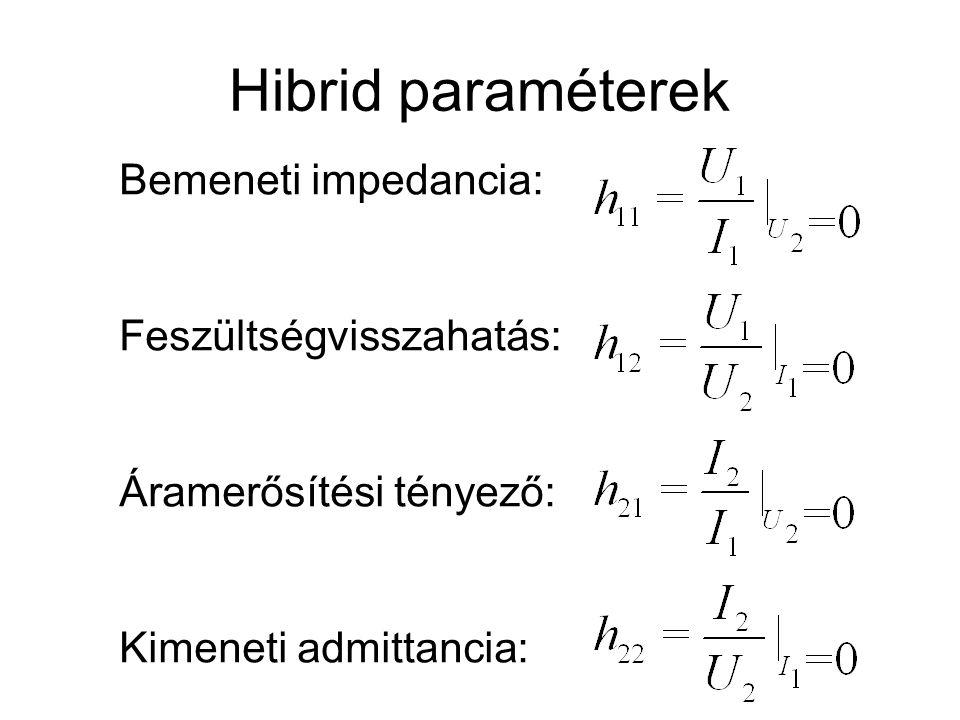 Bemeneti impedancia: Feszültségvisszahatás: Áramerősítési tényező: Kimeneti admittancia: