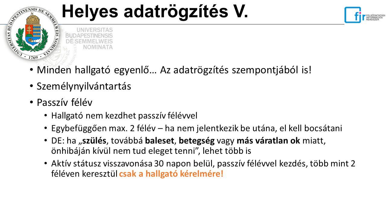Helyes adatrögzítés VI.