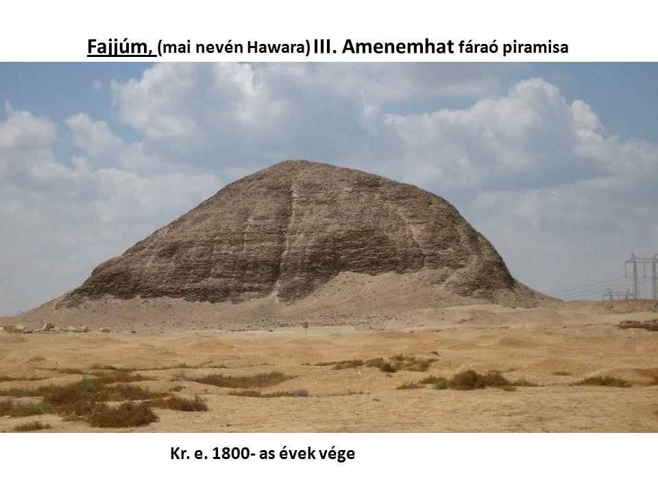 Fajjúm, (mai nevén Hawara) III. Amenemhat fáraó piramisa Kr. e. 1800- as évek vége