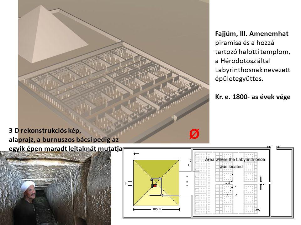Fajjúm, III. Amenemhat piramisa és a hozzá tartozó halotti templom, a Hérodotosz által Labyrinthosnak nevezett épületegyüttes. Kr. e. 1800- as évek vé