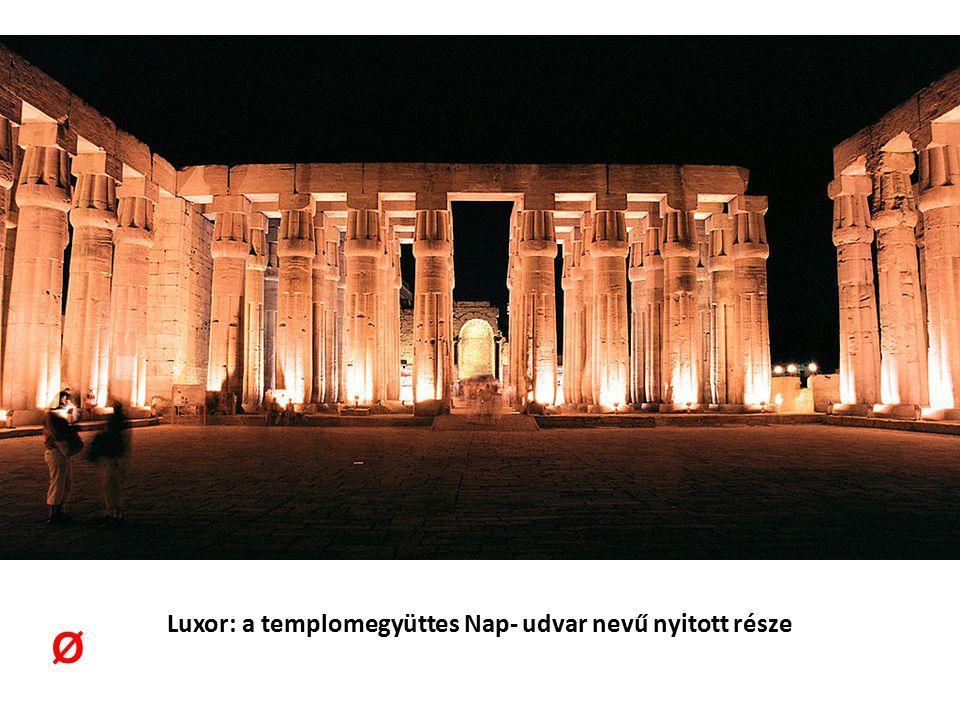 Luxor: a templomegyüttes Nap- udvar nevű nyitott része Ø