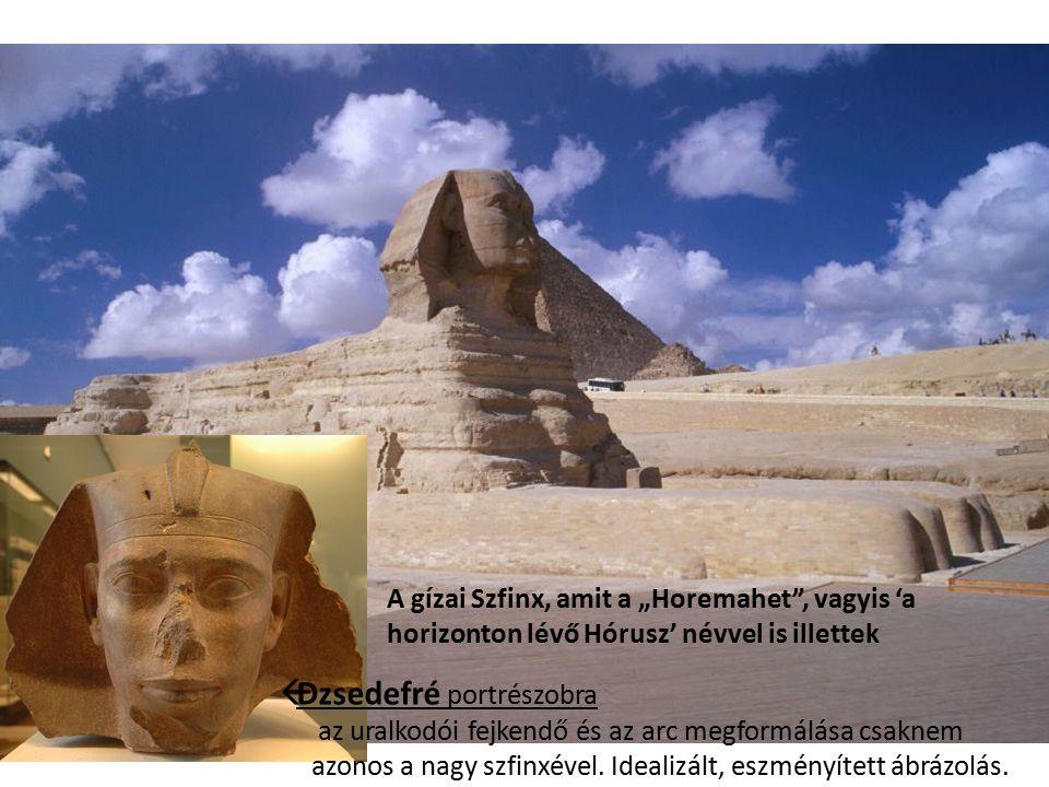  Dzsedefré portrészobra az uralkodói fejkendő és az arc megformálása csaknem azonos a nagy szfinxével. Idealizált, eszményített ábrázolás. A gízai Sz