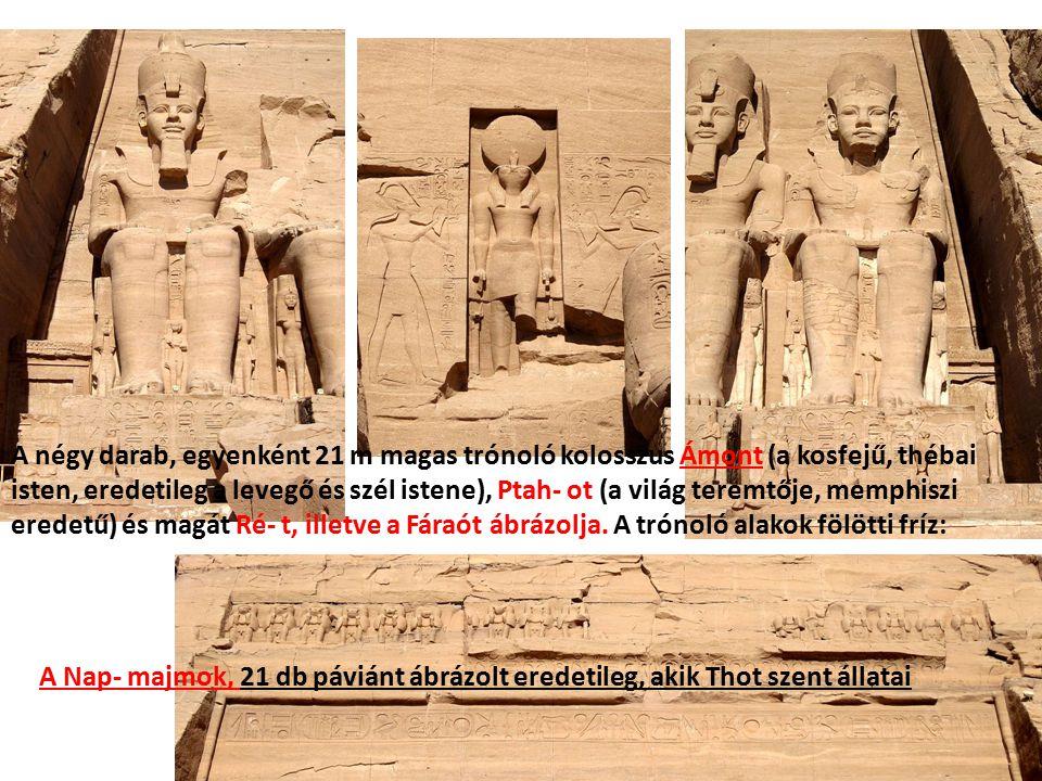 A négy darab, egyenként 21 m magas trónoló kolosszus Ámont (a kosfejű, thébai isten, eredetileg a levegő és szél istene), Ptah- ot (a világ teremtője,