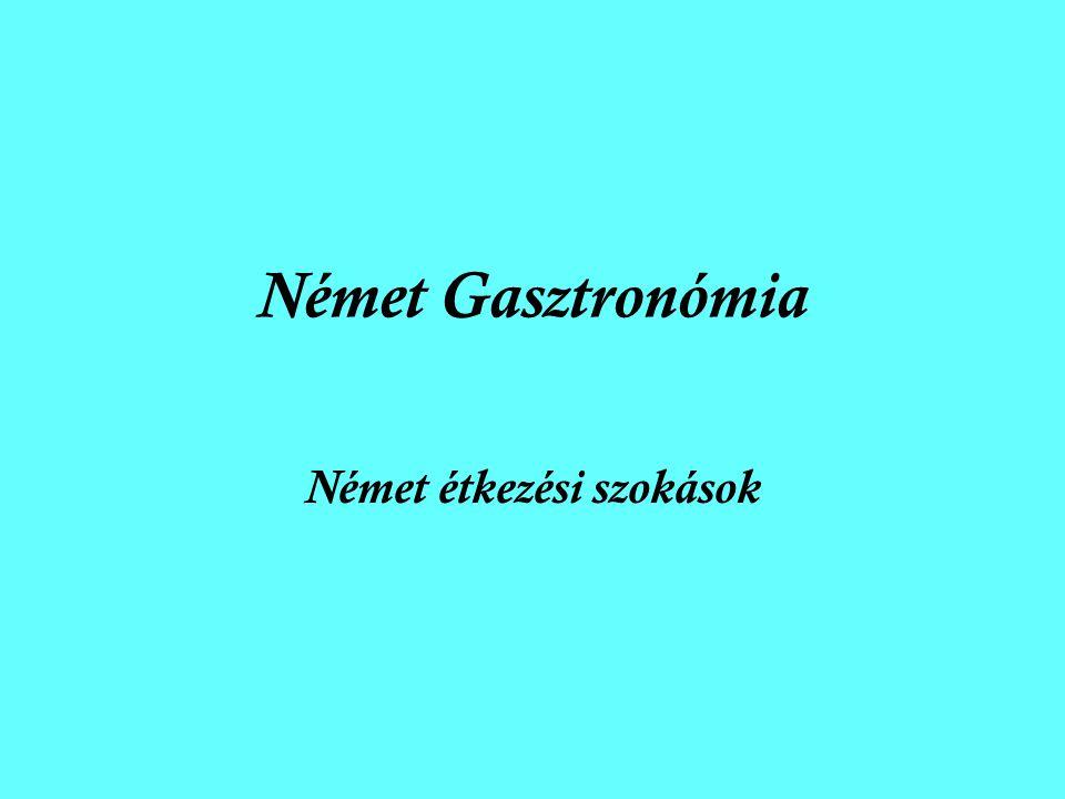 Német Gasztronómia Német étkezési szokások