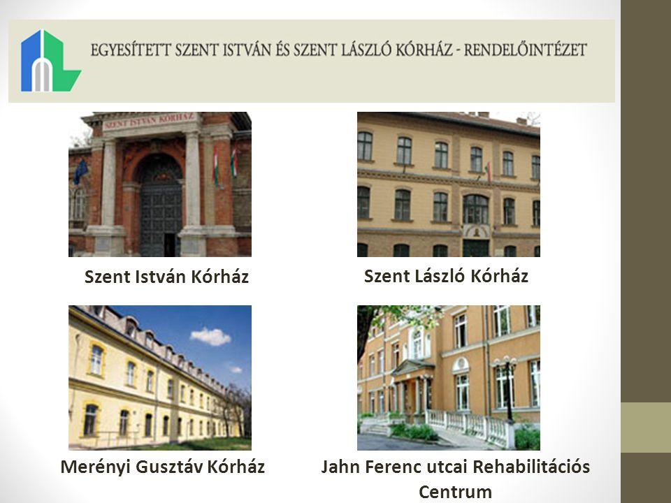 Szent István Kórház Szent László Kórház Merényi Gusztáv KórházJahn Ferenc utcai Rehabilitációs Centrum