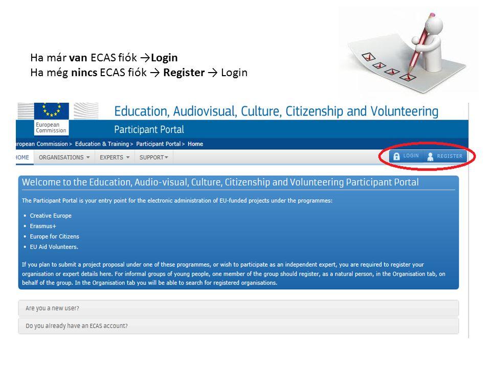 Ha már van ECAS fiók →Login Ha még nincs ECAS fiók → Register → Login
