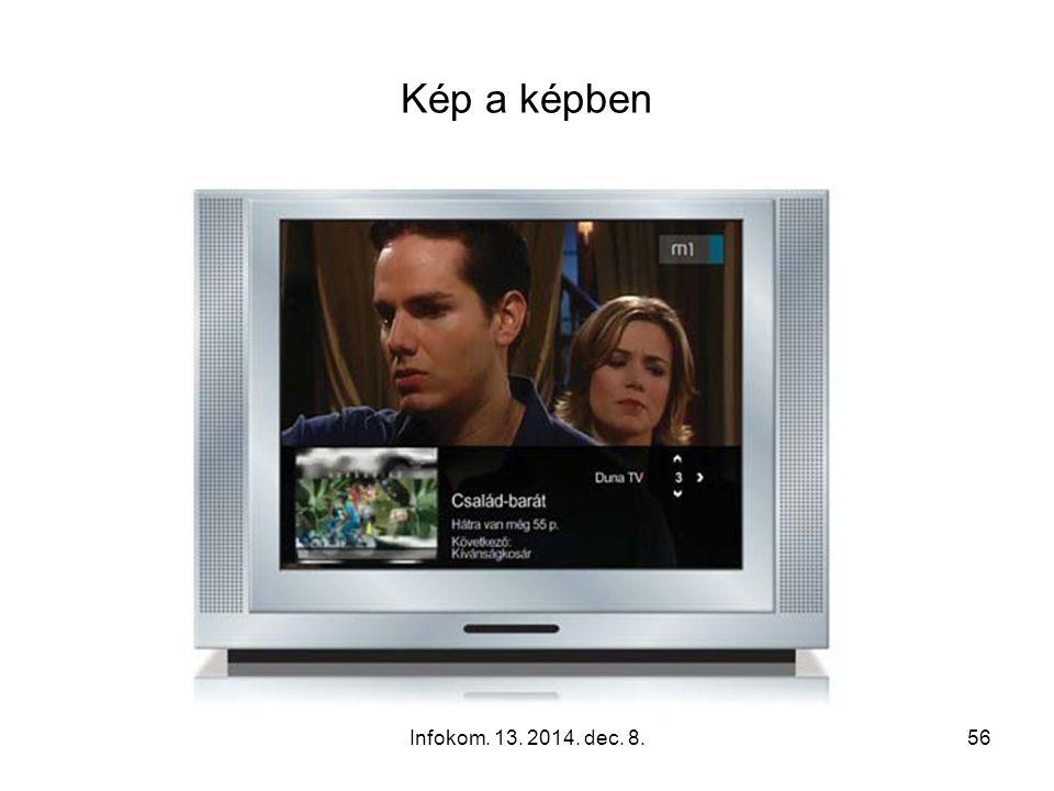Infokom. 13. 2014. dec. 8.55 Interaktív műsorújság Időpont szerint – csatorna szerint Az aktuális műsor kiválasztható és lejátszható vagy felvehető Mű