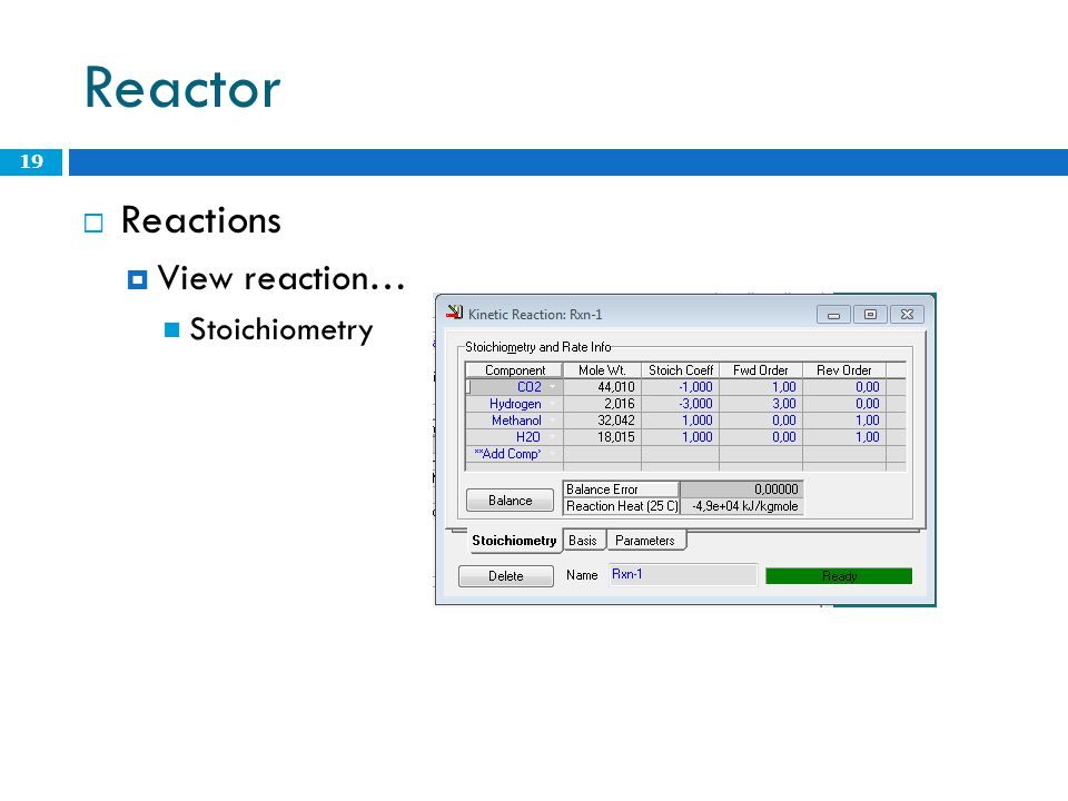 Reactor  Reactions  View reaction… Stoichiometry 19